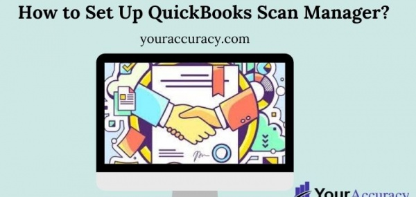 How to Set Up QuickBooks Scan Manager?